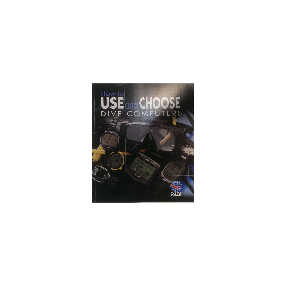 PADI How to Use and Choose Dive Computers Book Manual
